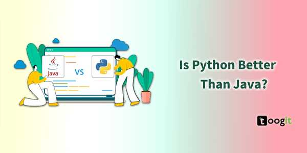 Is Python better than JAVA?